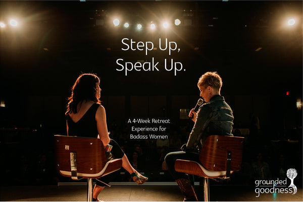 Step Up, Speak Up: A 4-Week Online Retreat