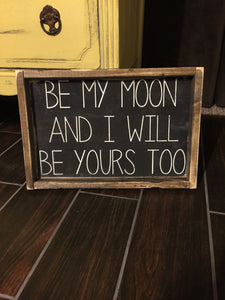 Be My Moon And I Will Be Yours Too