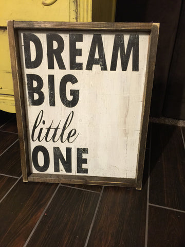 Dream Big Little One - Block and Cursive