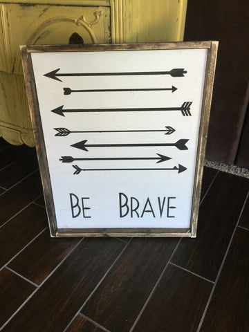 Be Brave With Arrows