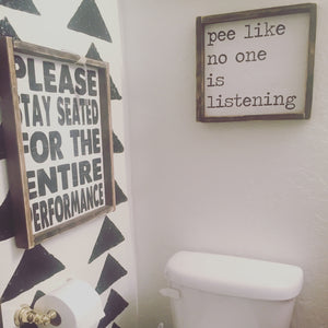 Pee Like No One Is Listening