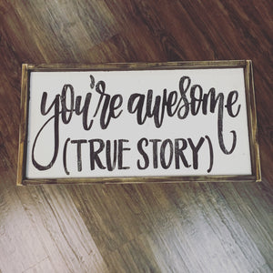 You're Awesome (True Story)