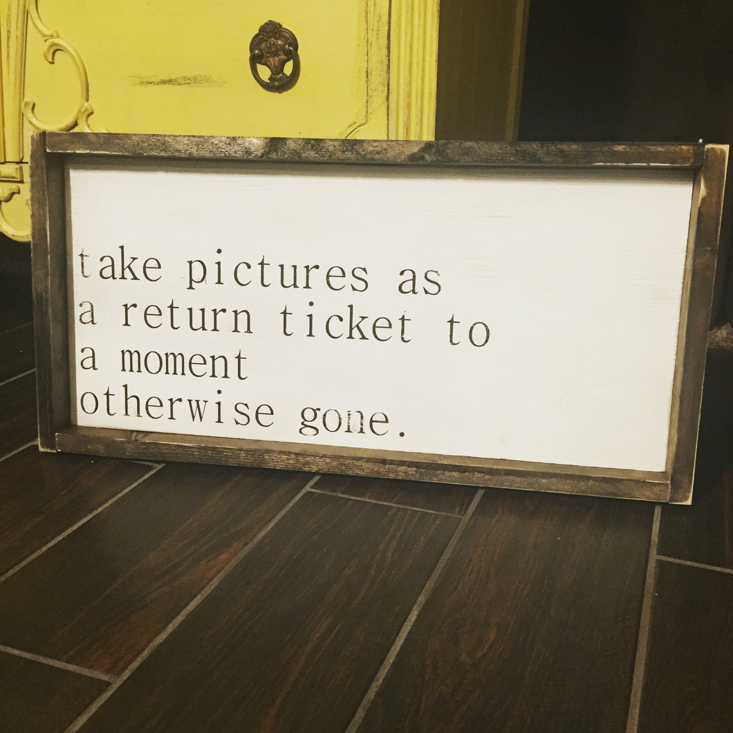Take Pictures As a Return Ticket
