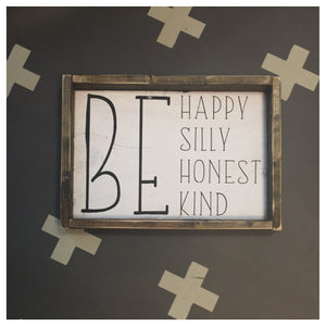 BE Happy Silly Honest Kind