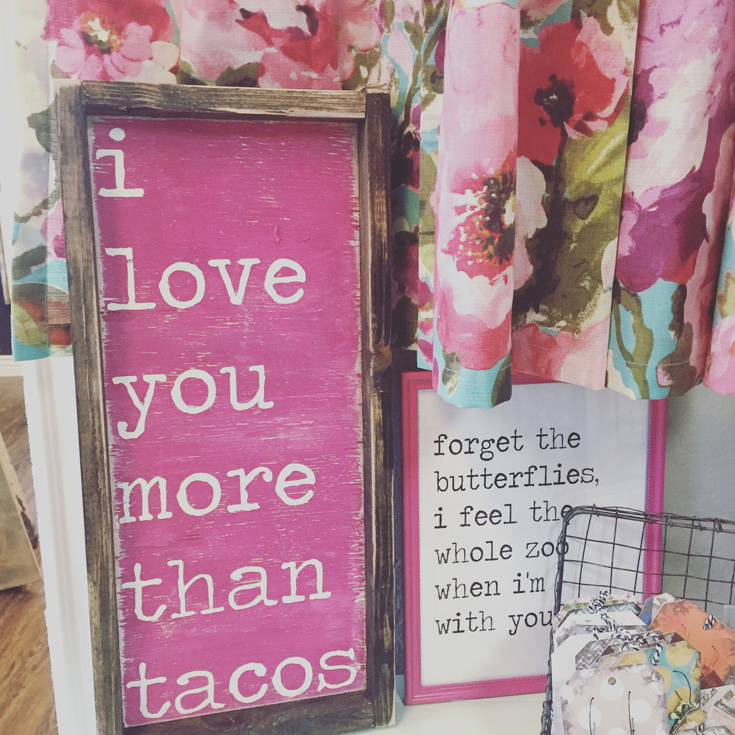 I Love You More Than Tacos