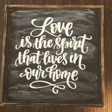 Love Is The Spirit That Lives In Our Home