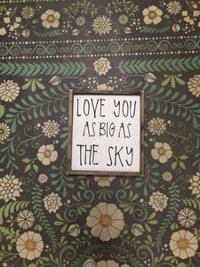 Love You As Big As The Sky