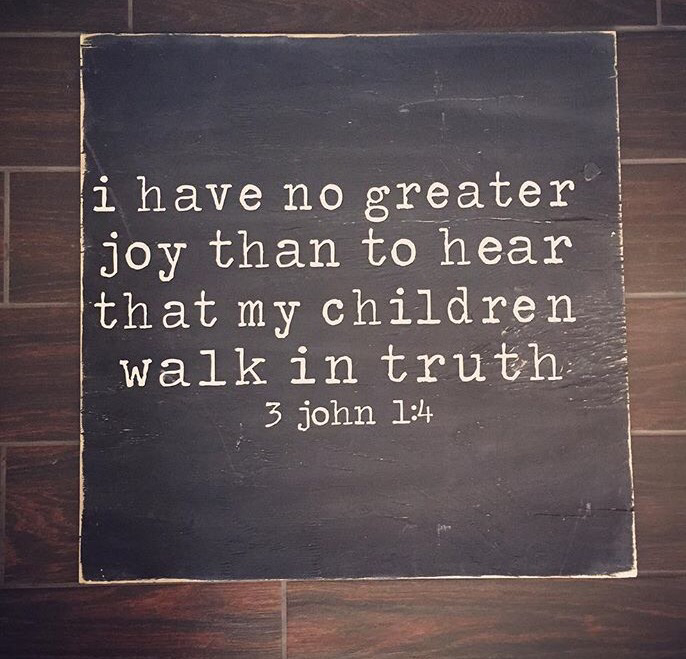 I Have No Greater Joy - John 3