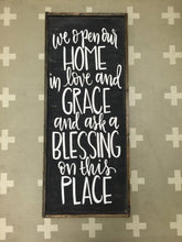 We Open Our Home In Love And Grace