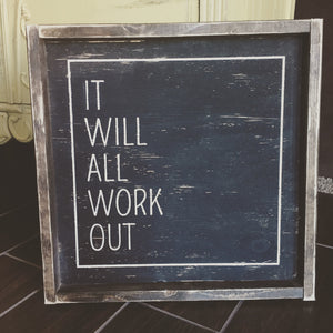 It Will All Work Out With Square Wood Sign