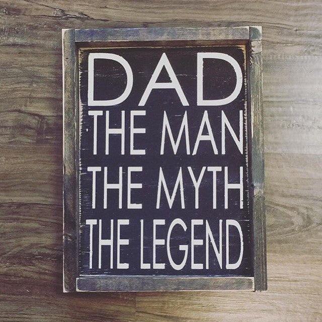 Dad - The Man The Myth