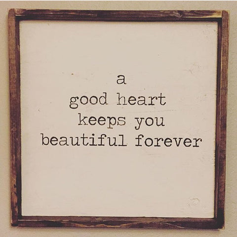 A Good Heart Keeps You