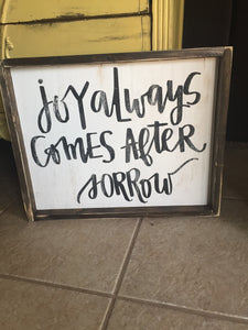 Joy Always Comes After