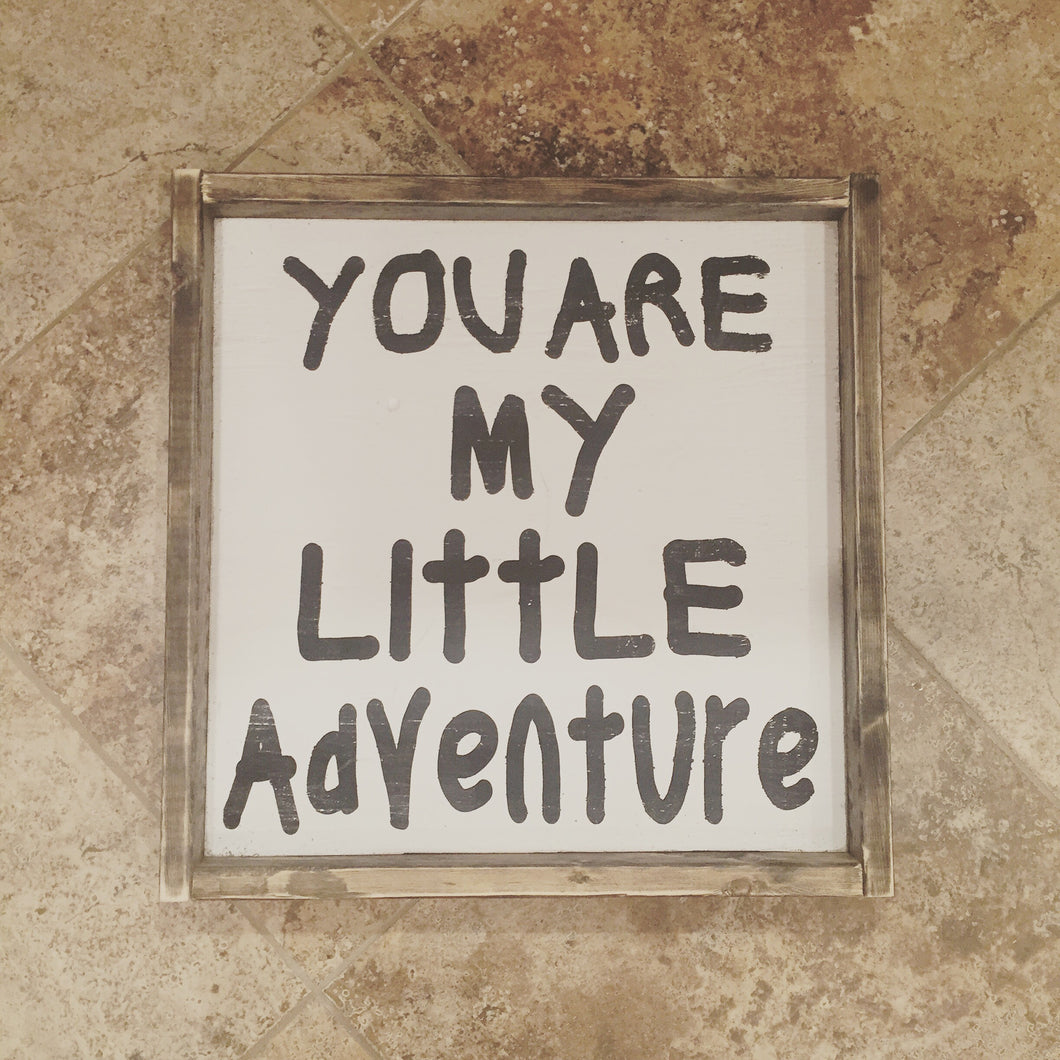 You Are My Little Adventure
