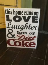 This Home Runs On - Diet Coke