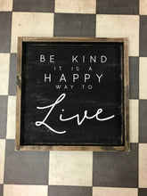 Be Kind It Is The Happy Way To Live