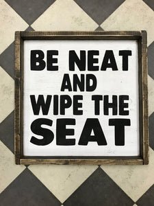Be Neat And Wipe The Seat