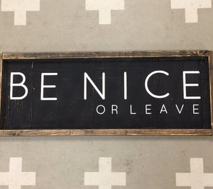 Be Nice or Leave - Horizontal
