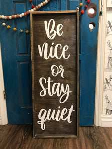 Be Nice Or Stay Quiet