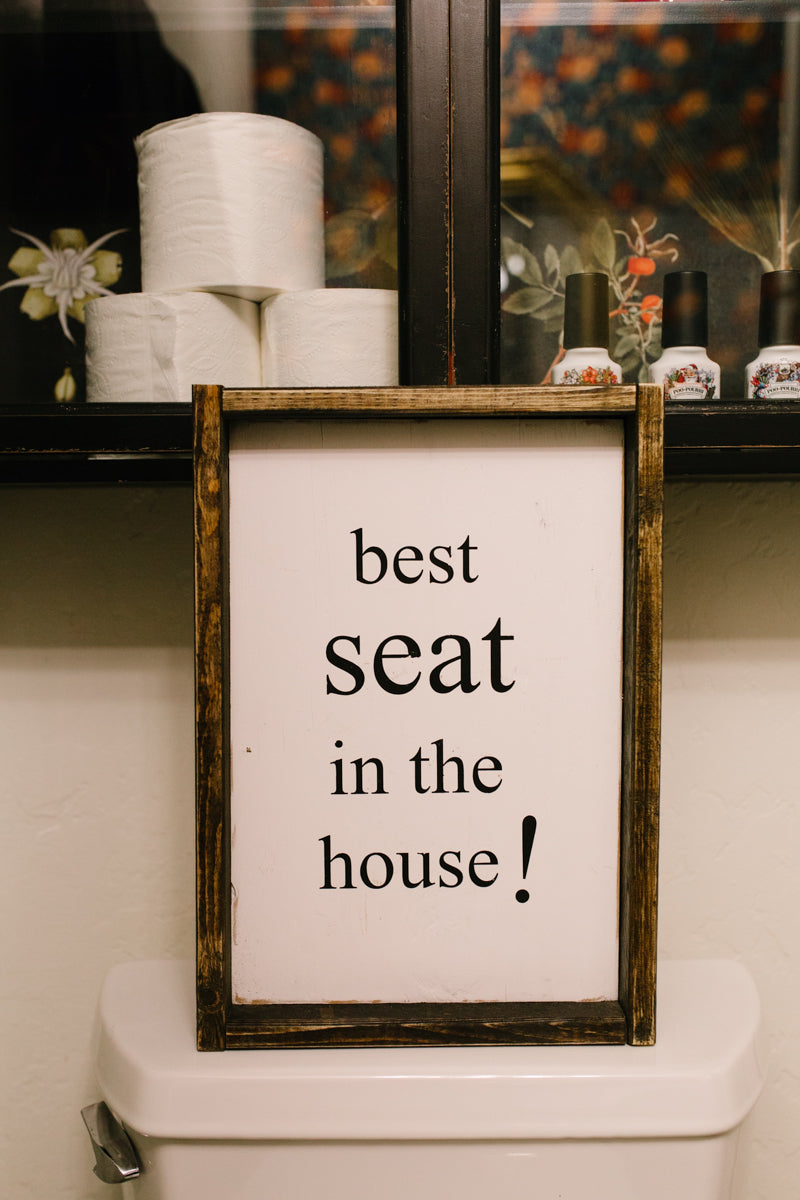 Best Seat In The House - Wood Sign