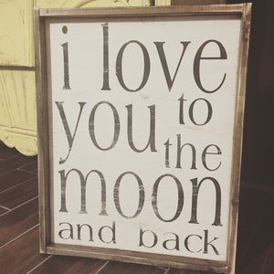 I Love You To The Moon And Back - Vertical
