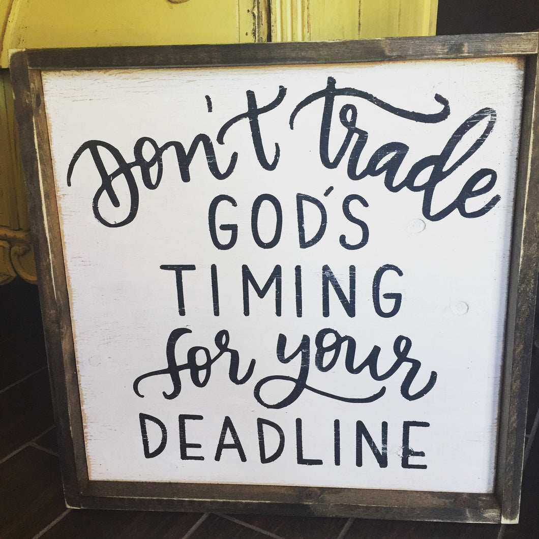Don't Trade God's Timing
