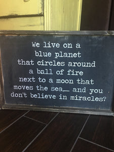 We Live On A Blue Planet