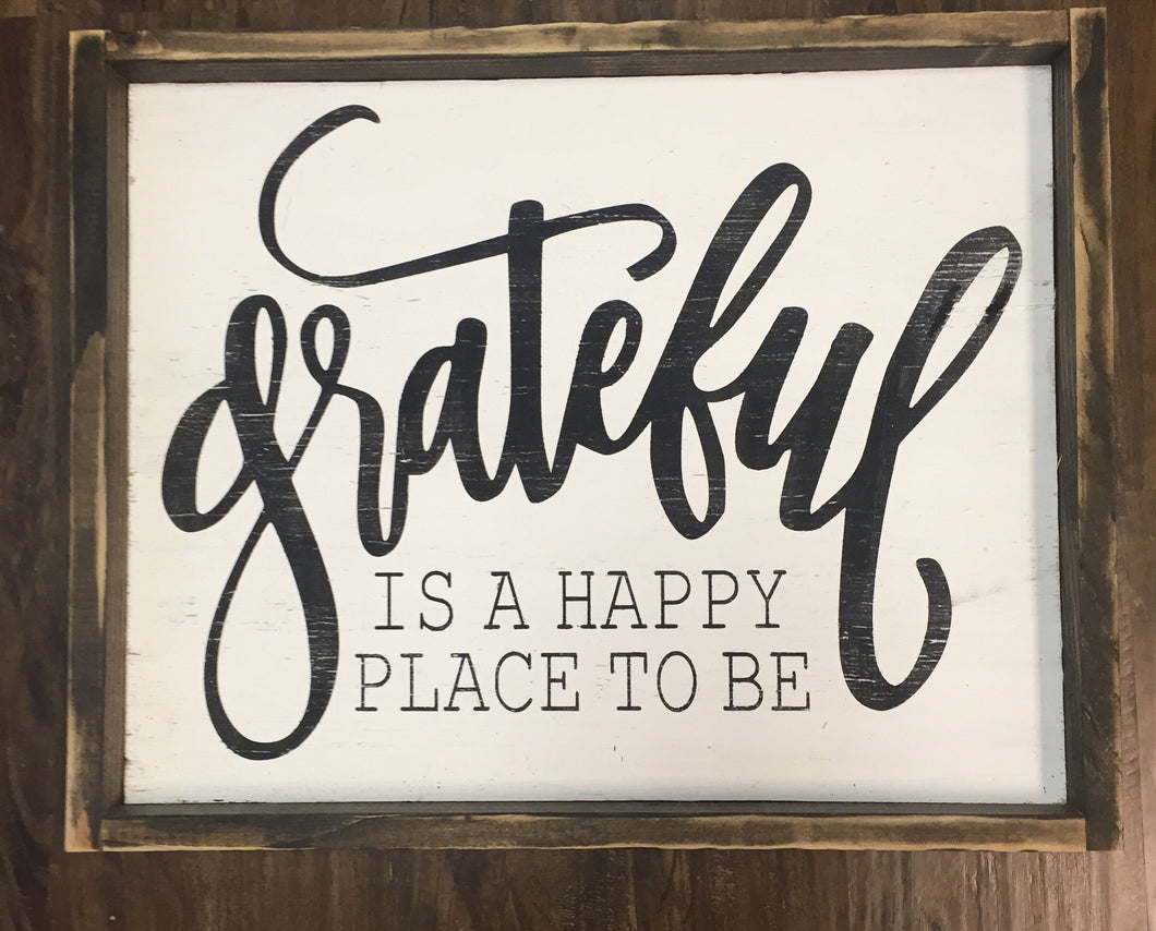 Grateful Is A Happy Place To Be