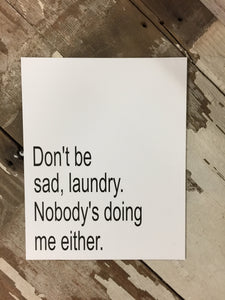 Don't Be Sad - Paper Print