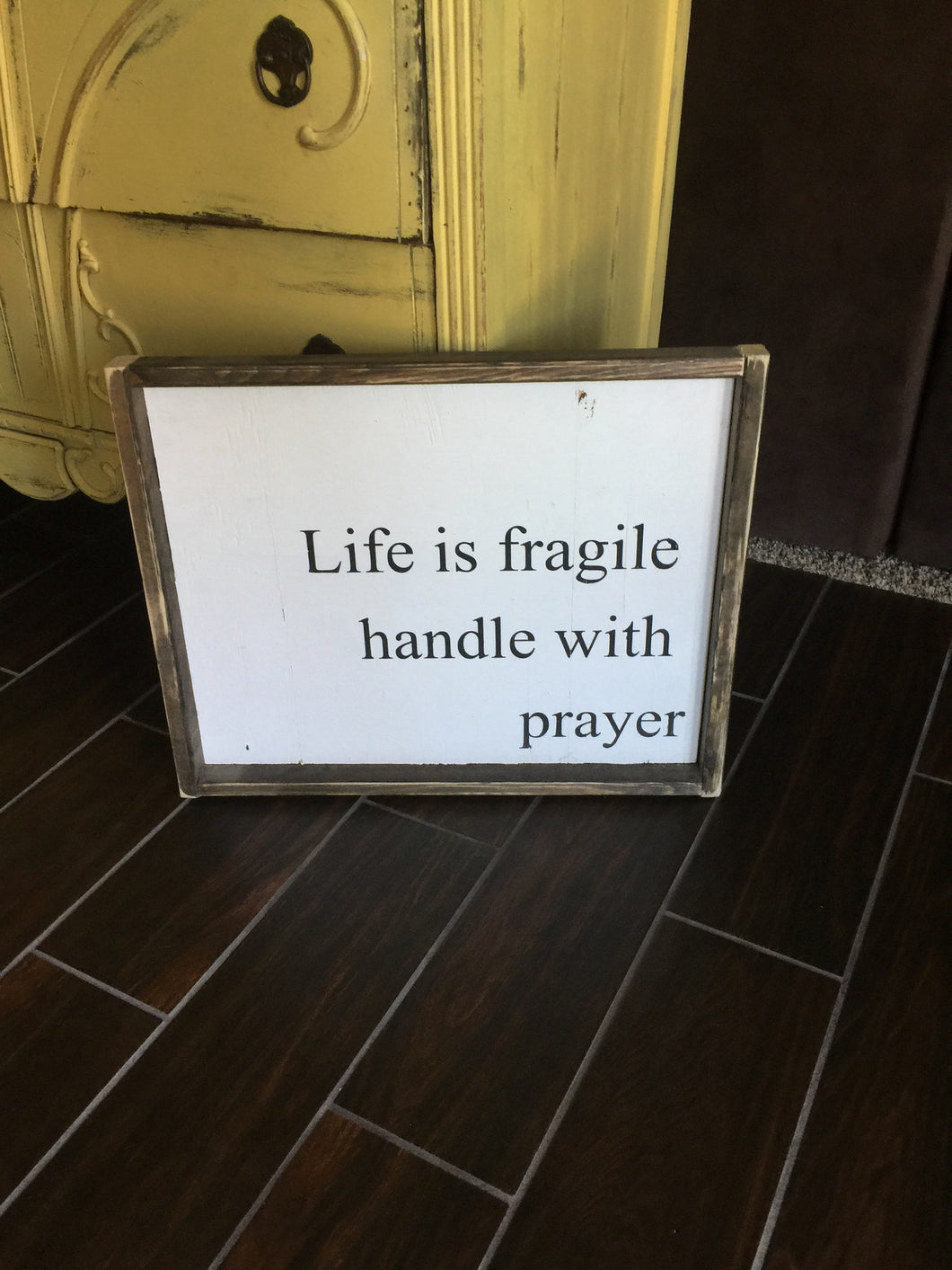 Life Is Fragile Handle With Prayer