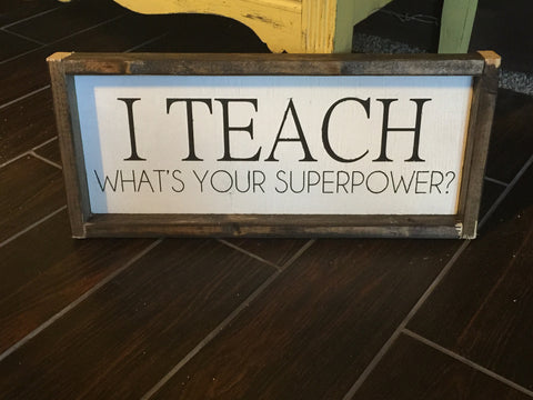 I Teach, What's Your Superpower?