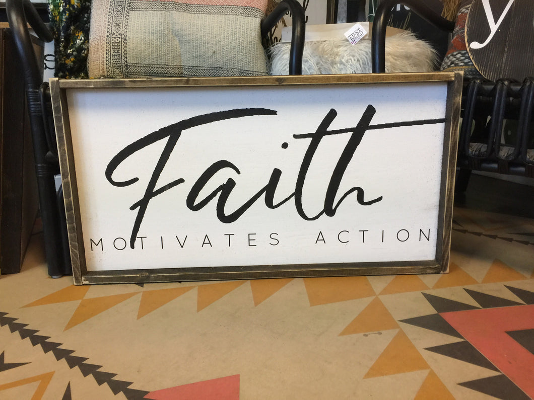 Faith Motivates Action