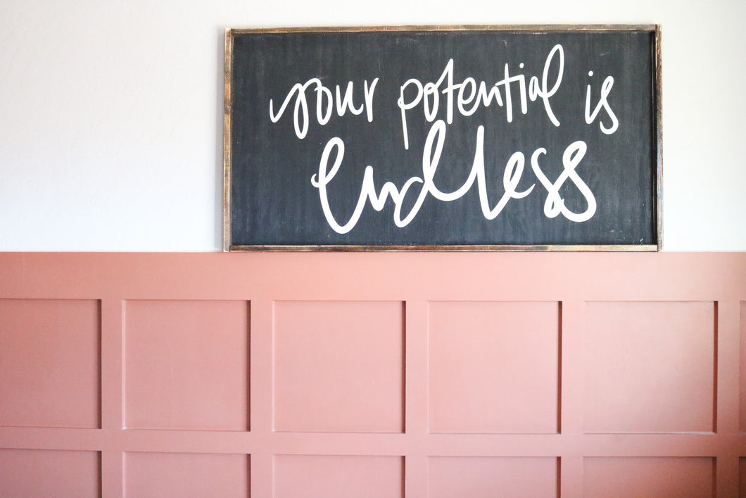 Your Potential Is Endless - Wood Sign