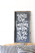 You're My Favorite Reason To Lose Sleep - Wood Sign