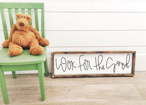 Look For The Good (Horizontal) - Wood Sign