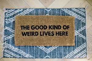 The Good Kind Of Weird Lives Here - DoorMat