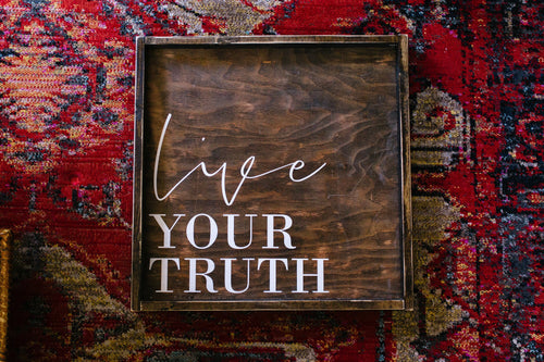 Live Your Truth - Wood Sign