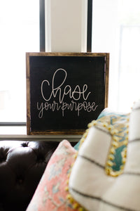Chase Your Purpose - Wood Sign
