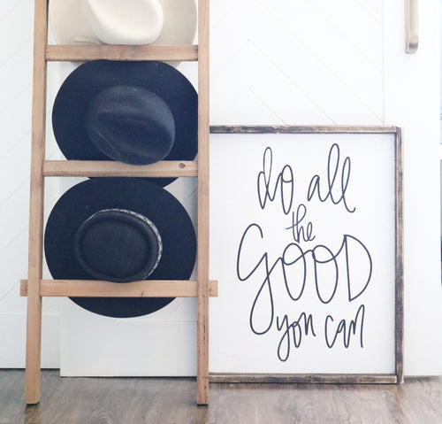 Do All The Good You Can - Wood Sign