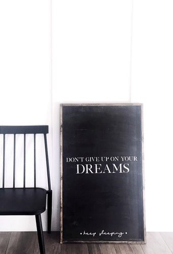 Don't Give Up On Your Dreams Keep Sleeping Wood Sign