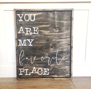 You Are My Favorite Place Wood Sign