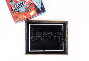 Do Something Amazing Wood Sign