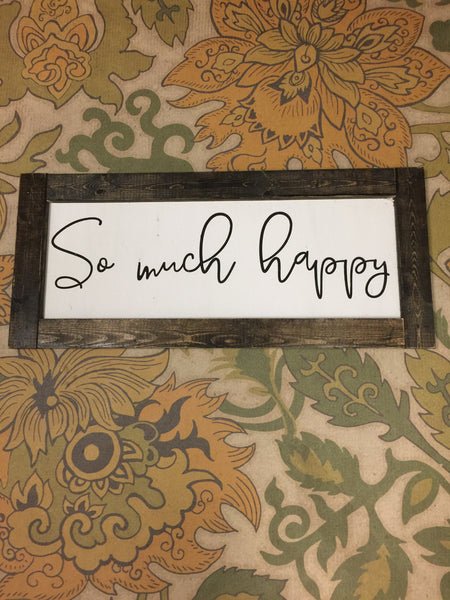 So Much Happy Wood Sign (cursive writing)