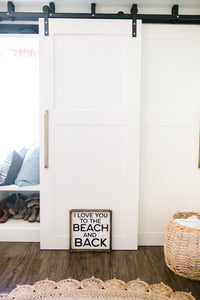 I Love You To The Beach and Back - Wood Sign