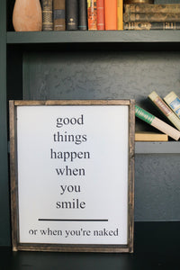 good-things-happen-when-you-smile-sign