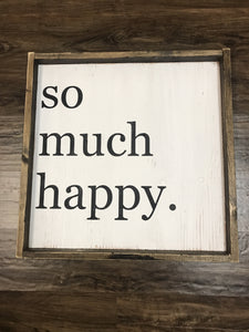 So Much Happy Wood Sign block print