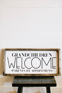 Grandchildren Welcome-Parents By Appointment - Wood Sign