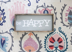 Be Happy - Horizontal/Mixed Fonts Wood Sign