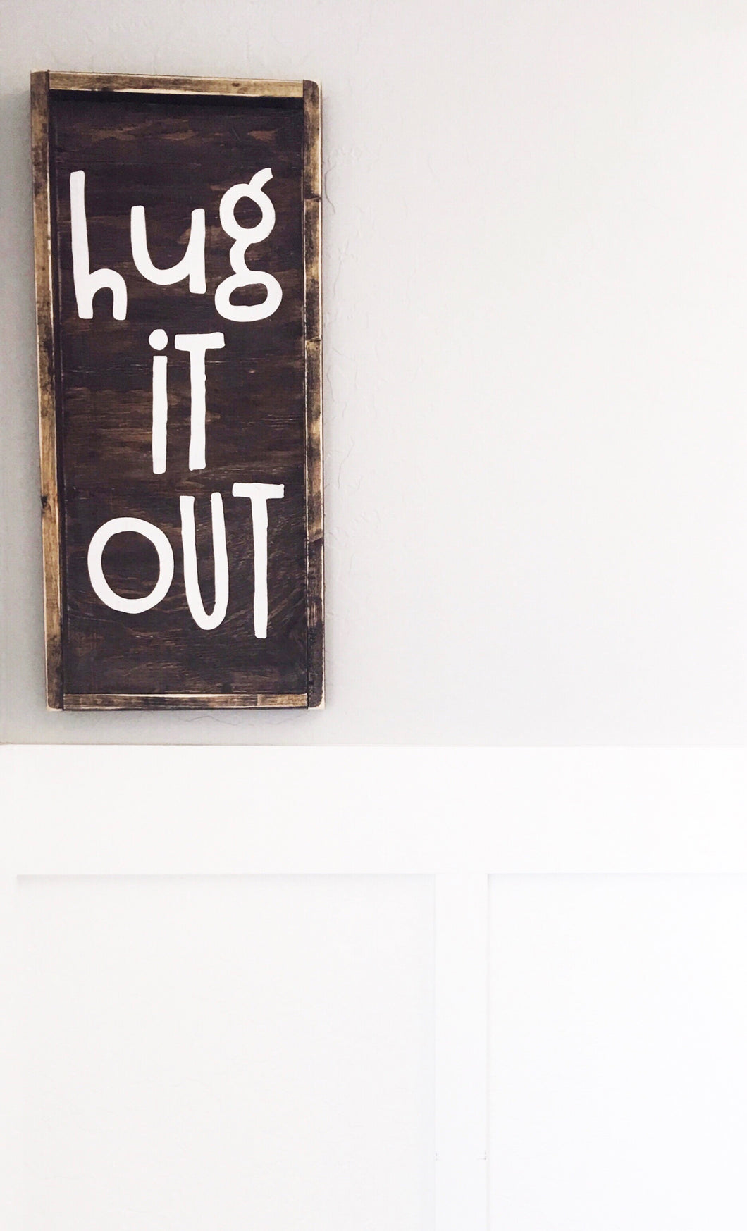 Hug It Out- Wood Sign