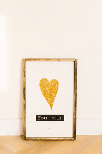 You Can - Wood Sign